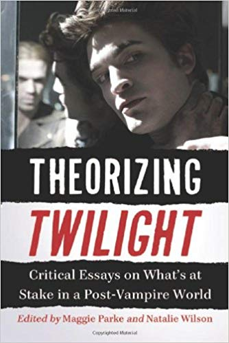 Book Cover: Theorizing Twilight - Critical Essays on What's at Stake in a Post-Vampire World